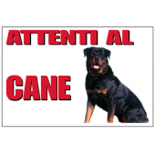 ATTENTI AL CANE ROTTWEILER